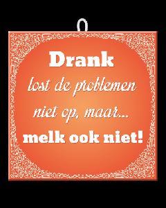 Slogan Tegels - Drank problemen